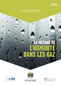 Collège Français de Métrologie - La mesure de l'humidité dans les gaz - Solutions pour mesurer l'humidité dans un gaz, description des différents types d'hygromètres disponibles et notions de base sur l'air humide.