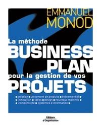Emmanuel Monod - La méthode Business Plan pour la gestion de vos projets.