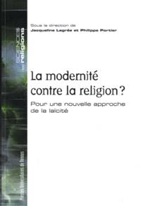 Jacqueline Lagrée et Philippe Portier - La modernité contre la religion ? - Pour une nouvelle approche de la laïcité.