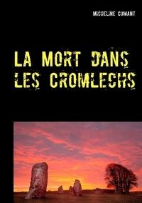 Micheline Cumant - La mort dans les Cromlechs - Une enquête du Superintendent Rockwell.