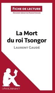 Marine Everard - La mort du roi Tsongor de Laurent Gaudé (fiche de lecture).