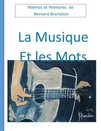 Bernard Brunstein - La musique et les mots.