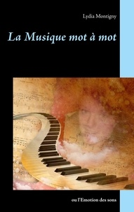 Lydia Montigny - La musique mot à mot ou l'émotion des sons.