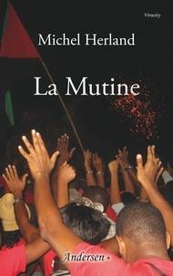 Michel Herland - La mutine.