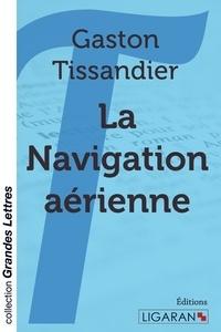 Gaston Tissandier - La navigation aérienne.
