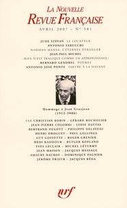 Christian Bobin et Gérard Bocholier - La Nouvelle Revue Française N° 581 (avril 2007) : Hommage à Jean Grosjean.