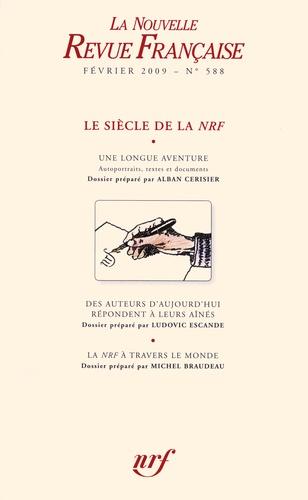 Alban Cerisier et Ludovic Escande - La Nouvelle Revue Française N° 588, Février 2009 : Le siècle de la NRF.