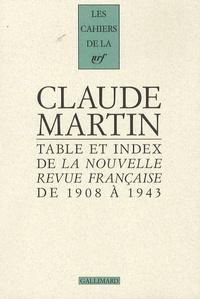 Claude Martin - La Nouvelle Revue Française  : Table et index de 1908 à 1943.