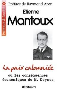 Etienne Mantoux et Raymond Aron - La paix calomniée - Ou les conséquences économiques de M. Keynes.