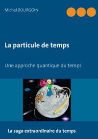 La particule de temps - Une approche quantique du temps.pdf