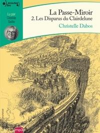 Christelle Dabos - La Passe-miroir Tome 2 : Les disparus du Clairdelune. 2 CD audio MP3