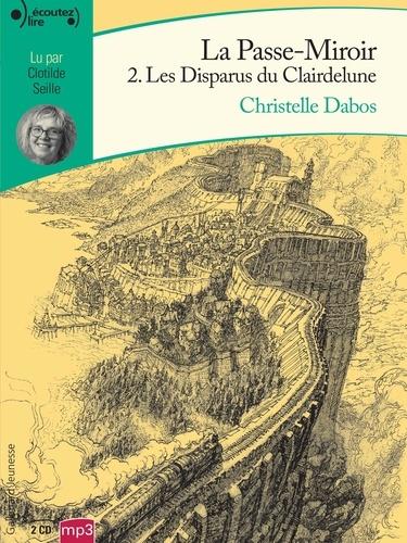 La Passe-miroir Tome 2 Les disparus du Clairdelune -  avec 2 CD audio MP3