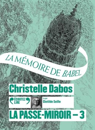La Passe-miroir Tome 3 La mémoire de Babel -  avec 2 CD audio MP3