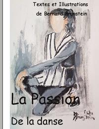 Bernard Brunstein - La Passion de la danse.