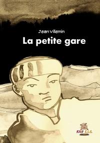 Jean Villemin - La petite gare.