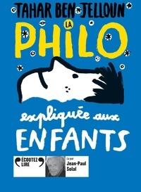 Tahar Ben Jelloun - La philo expliquée aux enfants. 1 CD audio MP3