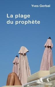 Yves Gerbal - La plage du prophète.