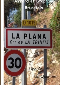 Bernard Brunstein - La Plana - Une Colline, Un Quartier.