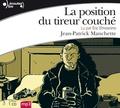 Jean-Patrick Manchette - La position du tireur couché. 1 CD audio MP3