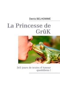 Denis Belhomme - La princesse de Grûk.