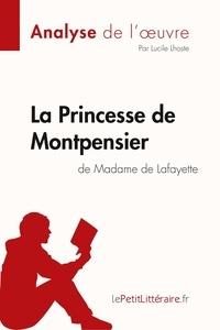Lucile Lhoste et  lePetitLitteraire - Fiche de lecture  : La Princesse de Montpensier de Madame de Lafayette (Analyse de l'oeuvre) - Comprendre la littérature avec lePetitLittéraire.fr.