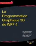 Patrice Rey - La programmation graphique 3D de wpf 4 - Avec Visual Studio 2010.