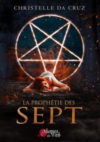Christelle Da Cruz - La prophétie des Sept.