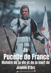 La Pucelle de France - Histoire de la vie et de la mort de Jeanne dArc.pdf