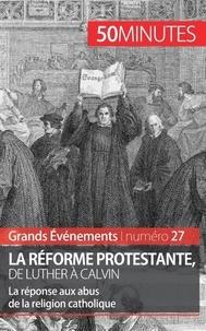 La réforme protestante, de Luther à Calvin.pdf