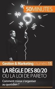 Antoine Delers - La règle des 80/20 ou la loi de Pareto - Comment mieux s'organiser au quotidien ?.