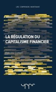 Frédéric Compin - La régulation du capitalisme financier.