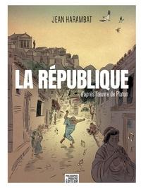 Jean Harambat - La République - D'après l'oeuvre de Platon.