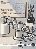 La Joie par les livres - La revue des livres pour enfants Hors-Série : Secrets d'illustrateurs.