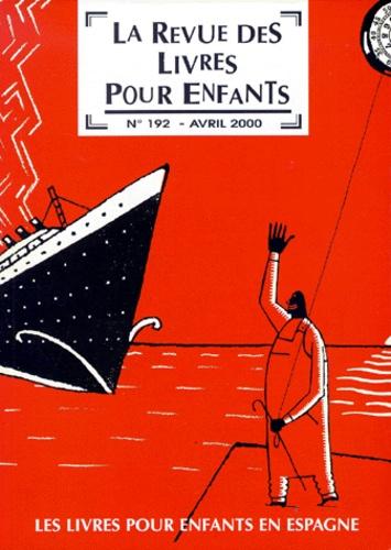 Françoise Ballanger - La revue des livres pour enfants N° 192, Avril 2000 : Les livres pour enfants en Espagne.