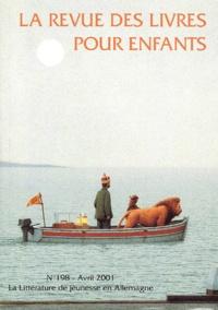 Françoise Ballanger - La revue des livres pour enfants N° 198, Avril 2001 : La littérature de jeunesse en Allemagne.