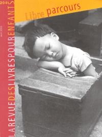 Françoise Ballanger - La revue des livres pour enfants N° 204, Avril 2002 : Libre parcours.