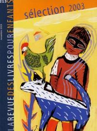 Françoise Ballanger et Nathalie Beau - La revue des livres pour enfants N° 213 Novembre 2003 : Sélection 2003.