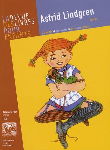 Catherine Renaud - La revue des livres pour enfants N° 238, Décembre 200 : Astrid Lindgren.