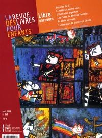 René Grosso et Françoise Le Bouar - La revue des livres pour enfants N° 240, Avril 2008 : Libre parcours.