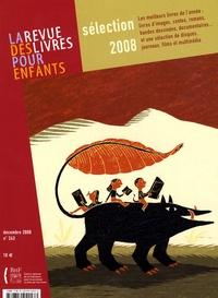 Annick Lorant-Jolly - La revue des livres pour enfants N° 243, décembre 200 : Sélection 2008.