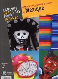 Jacques Vidal-Naquet - La revue des livres pour enfants N° 245, Février 2009 : Littérature de jeunesse et lecture au Mexique.