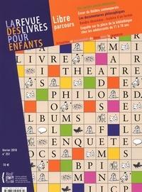 Jacques Vidal-Naquet - La revue des livres pour enfants N° 251, Février 2010 : Libre parcours.