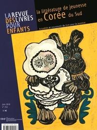Annick Lorant-Jolly - La revue des livres pour enfants N° 253, juin 2010 : La littérature de jeunesse en Corée du Sud.