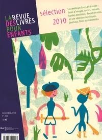 Annick Lorant-Jolly - La revue des livres pour enfants N° 255, Novembre 201 : Selection 2010.