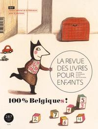 Marie Lallouet et Bruno Racine - La revue des livres pour enfants N° 287, février 2016 : 100 % Belgique(s).
