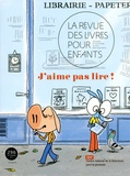 Marie Lallouet - La revue des livres pour enfants N° 296 : J'aime pas lire !.