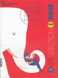 Marie Lallouet - La revue des livres pour enfants N° 297, Novembre 201 : Sélection 2017.