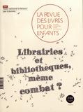 Marie Lallouet - La revue des livres pour enfants N° 298, décembre 201 : Librairies et bibliothèques, même combat?.