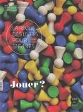 Marie Lallouet - La revue des livres pour enfants N° 300, avril 2018 : Jouer ?.