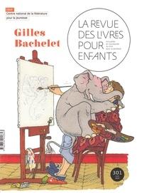 Marie Lallouet - La revue des livres pour enfants N° 301, juin 2018 : Gilles Bachelet.
